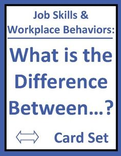 """Job skills and workplace behaviors """"What is the Difference Between?"""" cards are an interactive way for students to distinguish between real-life employment actions, choices, and outcomes. Thought-provoking activity for CTE, business, co-op, vocational, or life skills students."""