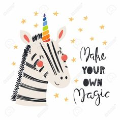 Hand drawn vector illustration of a cute funny zebra with a unicorn horn, lettering quote Make your own magic. Concept for children print. Scandinavian Style, Paint Your Own Pottery, Design Palette, Color Quotes, Kids Prints, Pottery Painting, Word Art, Illustration, How To Draw Hands