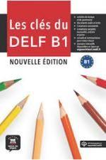 Les clés du DELF - B1 - Coécrit par Yves Loiseau, enseignant au CIDEF