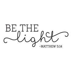 Be the Light Wall Quotes Decal Faith Religious Reminders | Etsy