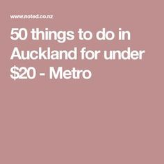 50 things to do in Auckland for under $20  - Metro