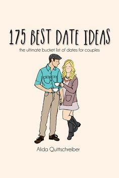 175 Of The Best Date Ideas - The ultimate bucket list of inexpensive & free date ideas for couples.