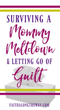 Has it been a tough parenting day or are you struggling in this season of motherhood? Even if a mommy meltdown has reared its ugly head, you don't have to drown in guilt. Here's how you can enjoy your kids and family once again!