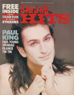 Paul King, so dreamy, on the cover of Smash Hits, March Vintage Music, Vintage Books, Pop Magazine, Magazine Covers, Free Hit, Paul Young, David Lee Roth, Music Magazines, 80s Music