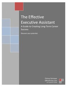 TheEffective  ExecutiveAssistant  AGuidetoCreatingLong‐TermCareer  Success      Discoveryourpotential.  ...