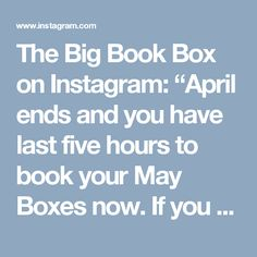 "The Big Book Box on Instagram: ""April ends and  you have last five hours to book your May Boxes now.  If you already have then time for you to look forward to the Women of…"""