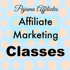 Pajama Affiliates has #AffiliateMarketing classes that are affordable!  No more excuses!  Learn how to make money with your #Blogging