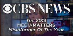 Misinformer Of The Year: CBS News | Blog | Media Matters for America