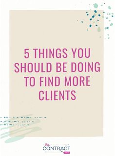 Struggling to keep a steady flow of clients for your creative small business? On the blog, I'm sharing 5 things you should be doing to find more clients! #contractsforcreatives #legaltipsforcreatives #contracts #creativeentrepreneurs #clientexperience #entrepreneur #clients