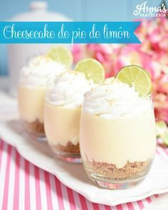 Cheesecake de pie de limón, una receta super sencilla sin horno y que solo lleva 6 ingredientes de Anaisa Lopez de annas pasteleria!! - No bake key lime pie cheesecake recipe with only 6 ingredients Delicious Deserts, Yummy Food, Mini Desserts, Dessert Recipes, Key Lime Pie, Mini Cheesecakes, Sweet Cakes, Dessert Table, Sweet Recipes