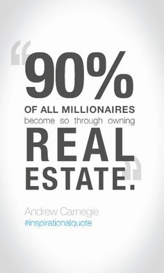 """""""90% of all millionaires become so through owning real estate"""" - Andrew Carnegie #inspirationalquote #realestate #wealth"""