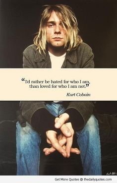 motivational love life quotes sayings poems poetry ...Kurt Cobain