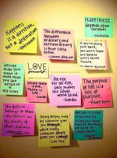 Spread encouraging post-it notes in your room, in the bathroom or on your door!