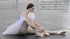 """Russian ballerina Svetlana Zakharova: """"When I prepare myself -- do the makeup, warm up my body -- I am highly nervous. But then there is some courage, some excitement in it too. Bolshoi Ballet, Ballet Dancers, Ballerinas, Pointe Shoes, Ballet Shoes, George Balanchine, Svetlana Zakharova, Russian Ballet, Dance Quotes"""