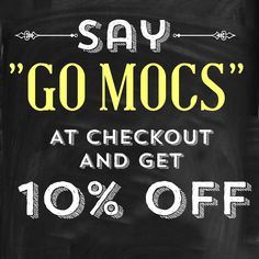 """Head on down to blue skies and don't forget to say """"Go Mocs"""" at checkout to get 10% off your purchase!"""