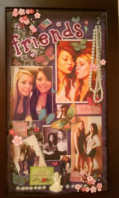 A shadow box filled with a cut up scarf, pearls, photos of the girls, 3-d stickers on the outside of the frame, and scrapbook paper. A homemade gift any girl would love.