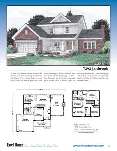 The Janbrook  To learn more about building your new home with Excel Homes, or to download any of our plan brochures, please visit us at www.excelhomes.com.