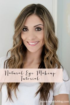 Natural Eye Makeup Tutorial from Lauren McBride