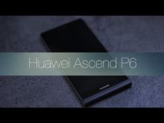 Review Huawei Ascend P6 - YouTube