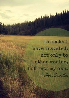 In Books i have traveled....