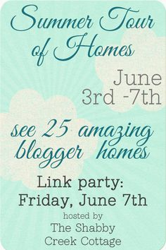 Summer-Tour-of-Homes from 26 Home bloggers. You can join the link party on Friday!  Lots of inspiration!