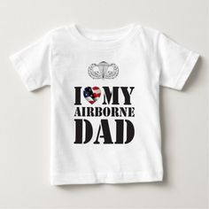 I LOVE MY AIRBORNE DAD BABY T-Shirt  firefighter necklace, firefighter proud, firefighter family #firefighter #fireservice #firedepartment, 4th of july party