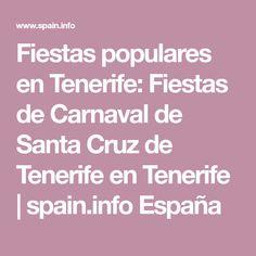 Fiestas populares en Tenerife: Fiestas de Carnaval de Santa Cruz de Tenerife en Tenerife   spain.info España