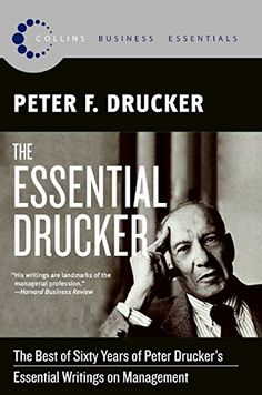 The Essential Drucker: The Best of Sixty Years of Peter Drucker's Essential Writings on Management (Collins Business Essentials)   Peter F. Drucker http://www.amazon.co.jp/dp/0061345016/ref=cm_sw_r_pi_dp_zeYhwb1QPMYDW