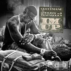 Gucci Mane - I'm Up Hosted by DJ Holiday, DJ J1 & Trap-A-Holics // Free Mixtape @ DatPiff.com