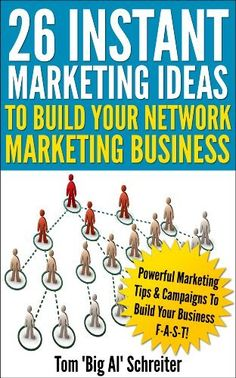 "FREE eBook 08-31-13: 26 Instant Marketing Ideas To Build Your Network Marketing Business by Tom ""Big Al"" Schreiter"