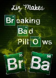 DIY Breaking Bad pillows! Once i learn to sew!