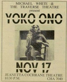 Just remember, it is not good to sever names and dates this way. It may look cool but don't do it to your own announcements. Alright? Yoko Ono: Music Of The Mind, Jeanetta Cochrane Theatre, London, 17 Nov 1966 Photo of Yoko Ono onstage at Conway Hall by John Prosser, 1966 Advert in International Times, 14 Nov 1966, p4  http://bit.ly/IT-1966-11-14-04