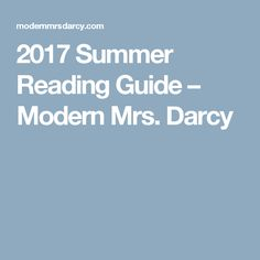 2017 Summer Reading Guide – Modern Mrs. Darcy
