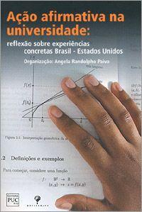 Ação afirmativa na universidade: reflexão sobre experiências concretas Brasil-Estados Unidos