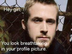 Hey girl hey! Ryan Gosling
