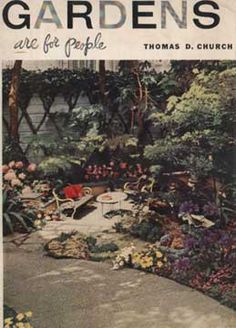 GARDENS ARE FOR PEOPLE BY THOMAS CHURCH (1955) - $59.99 : PopuluxeBooks, Retro Info For Your Mod Style