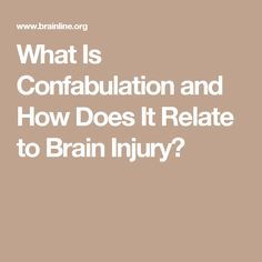 What Is Confabulation and How Does It Relate to Brain Injury?