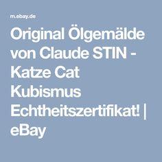 Original Ölgemälde von Claude STIN - Katze Cat Kubismus Echtheitszertifikat!   eBay
