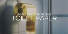 Most Expensive Toilet Paper in the World | Do you like weird, yet expensive stuff ? Then this article is definitely for you! Read More!