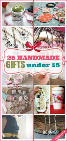 25 Handmade Gifts Under $5. This is one of the best DIY craft lists I've seen. Almost all of the crafts are original and adorable.