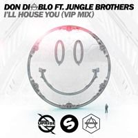 Don Diablo - I'll House You ft. Jungle Brothers (VIP Mix) [OUT NOW] by Spinnin' Records on SoundCloud