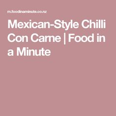 Mexican-Style Chilli Con Carne | Food in a Minute