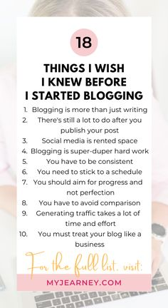 Starting a blog for profit is exciting, there's no doubt about it. But many bloggers get so caught up in the excitement that they actually forget about the work and challenges involved in blogging. Becoming a blogger is similar to becoming an entrepreneur, which essentially makes your blog your business. Check out this post to learn all the things I wish I knew before I started blogging so you don't make the same mistakes I did.