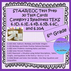 STAAR/EOC Test Prep Task Cards  This product has 30 task cards with the following Category 2 READINESS TEKS.  There are 5 of each TEK.   6.3(D) Add, Subtract, Multiply, and Divide Integers  6.3(E) Multiply and Divide Positive Rational Numbers  6.4(B) Solve Problems involving Ratios and Rates  6.5(B) Solve Percent Problems  6.6(C) Represent a Situation using Verbal Descriptions, Tables, Graphs, and Equations in the form y = kx or y = x + b  6.10(A) Model and Solve One-Variable, One-Step…