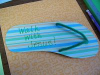 """""""Walk With Jesus"""" flip flops - This would make a cute bulletin board - let each child make one and put a verse for each.  Would be cute for letter writing - """"I""""m learning to walk with Jesus"""" Could share a short note and verse of encouragement to those on prayer list. Cute Summer craft!"""