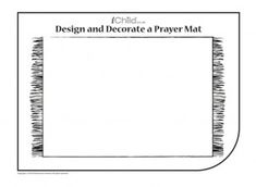 Using this blank template of a prayer mat, your child can decorate it with a design of their choosing.