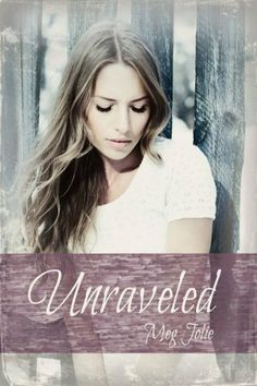 Unraveled (Holding On) by Meg Jolie, http://www.amazon.com/dp/B00E257HCS/ref=cm_sw_r_pi_dp_rHTxsb1ESWE9B