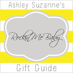 "Elitemama: Ashley Suzanne's ""Rockin Me Baby"" Gift Guide"