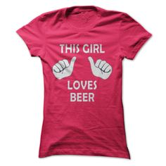View images & photos of This Girl Loves Beer t-shirts & hoodies