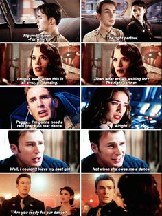 Peggy and Steve throughout the movies || Dancing :( <<< *sobs* you could hit me in the face with a stapler and it would probably hurt less